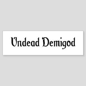 Undead Demigod Bumper Sticker