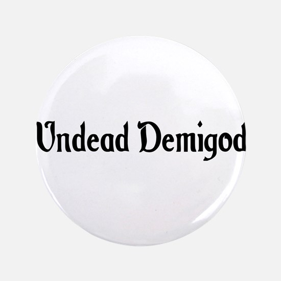 "Undead Demigod 3.5"" Button"