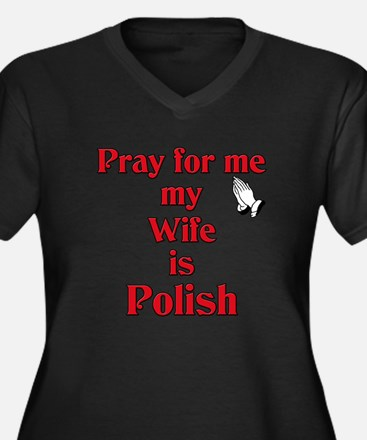 Pray for me my wife is Polish Women's Plus Size V-