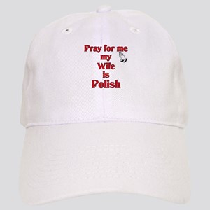 Pray for me my wife is Polish Cap