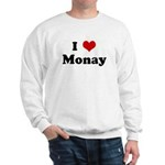I Love Monay Sweatshirt