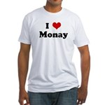 I Love Monay Fitted T-Shirt