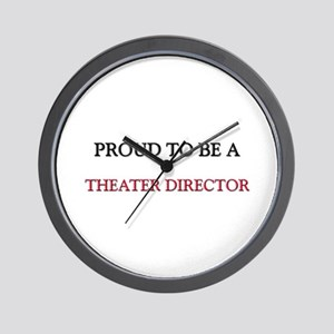 Proud to be a Theater Director Wall Clock