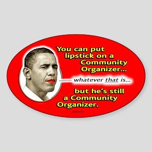 Lipstick on a Community Organizer Oval Sticker
