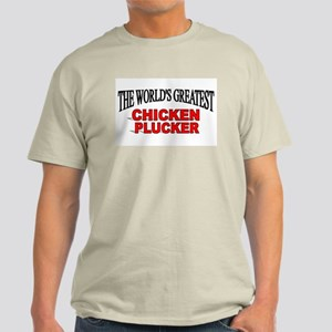 """The World's Greatest Chicken Plucker"" Light T-Shi"