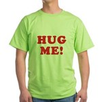 Hug Me Green T-Shirt