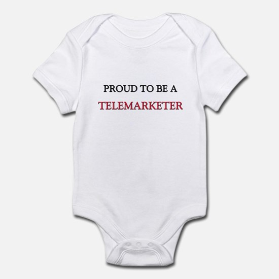 Proud to be a Telemarketer Infant Bodysuit