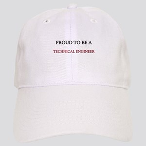 Proud to be a Technical Engineer Cap