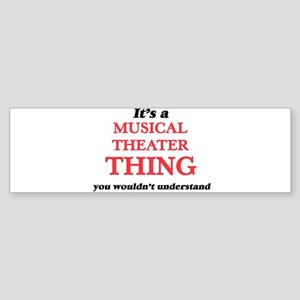 It's a Musical Theater thing, y Bumper Sticker
