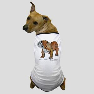 Bulldogs Life Motto Dog T-Shirt