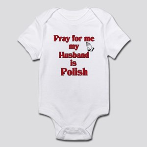 Pray for me my husband is Polish Infant Bodysuit