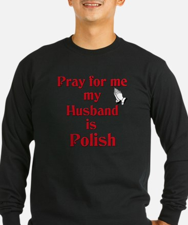 Pray for me my husband is Polish T
