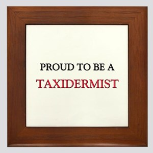 Proud to be a Taxidermist Framed Tile