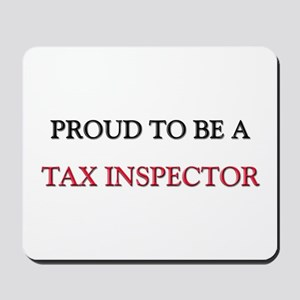 Proud to be a Tax Inspector Mousepad