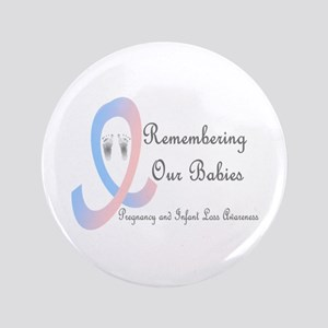 "Remembering Our Babies 3.5"" Button"