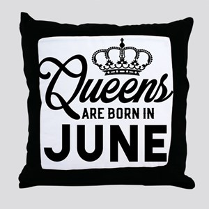 Queens Are Born In June Throw Pillow