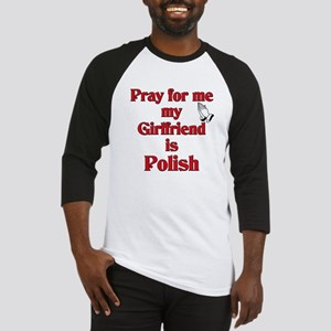 Pray for me my girlfriend is Polish Baseball Jerse