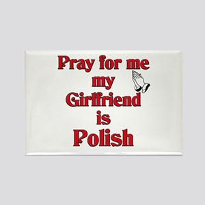 Pray for me my girlfriend is Polish Rectangle Magn