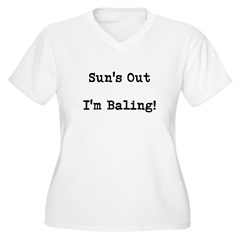 Suns Out Im Baling Plus Size T-Shirt
