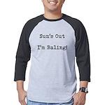 Suns Out Im Baling Mens Baseball Tee