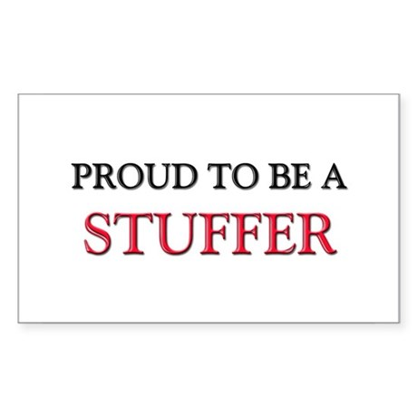 Proud to be a Stuffer Rectangle Sticker