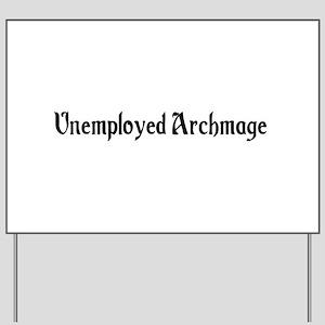 Unemployed Archmage Yard Sign