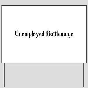 Unemployed Battlemage Yard Sign