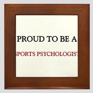 Proud to be a Sports Psychologist Framed Tile