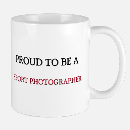 Proud to be a Sport Photographer Mug