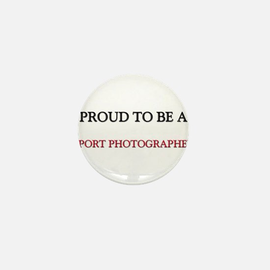 Proud to be a Sport Photographer Mini Button