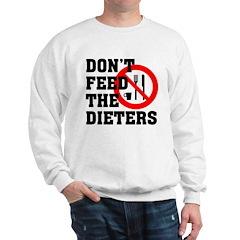 Don't Feed The Dieters Sweatshirt