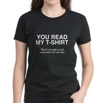 You Read My T-Shirt Women's Dark T-Shirt