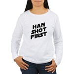 Han Shot First Women's Long Sleeve T-Shirt