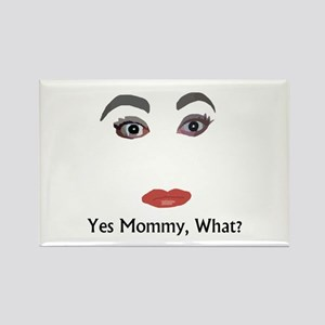 Yes Mommy, What? Rectangle Magnet