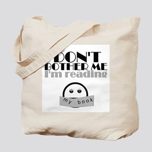 Don't Bother Me, I'm Reading Tote Bag