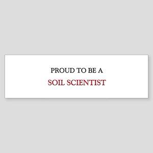 Proud to be a Soil Scientist Bumper Sticker