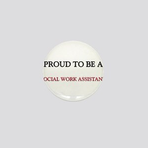 Proud to be a Social Work Assistant Mini Button