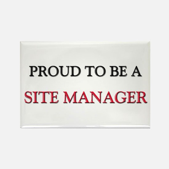 Proud to be a Site Manager Rectangle Magnet
