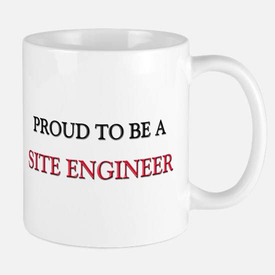 Proud to be a Site Engineer Mug