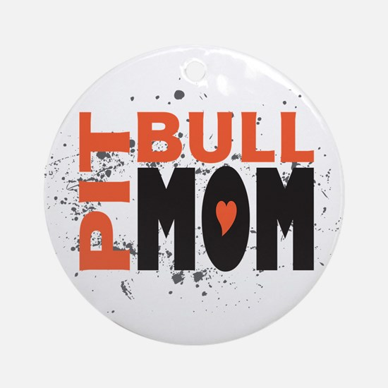 Pit Bull Mom Ornament (Round)