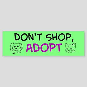 Don't Shop, Adopt (Bumper Sticker)