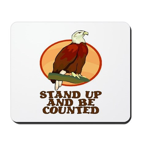 STAND UP AND BE COUNTED Mousepad