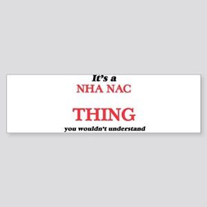 It's a Nha Nac thing, you would Bumper Sticker