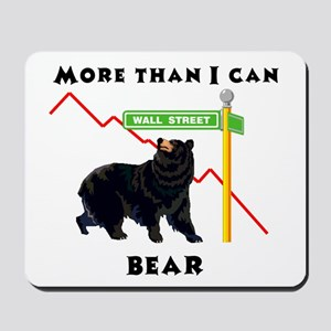 More Than I Can Bear Market Mousepad