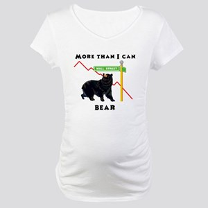 More Than I Can Bear Market Maternity T-Shirt