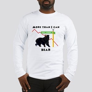 More Than I Can Bear Market Long Sleeve T-Shirt