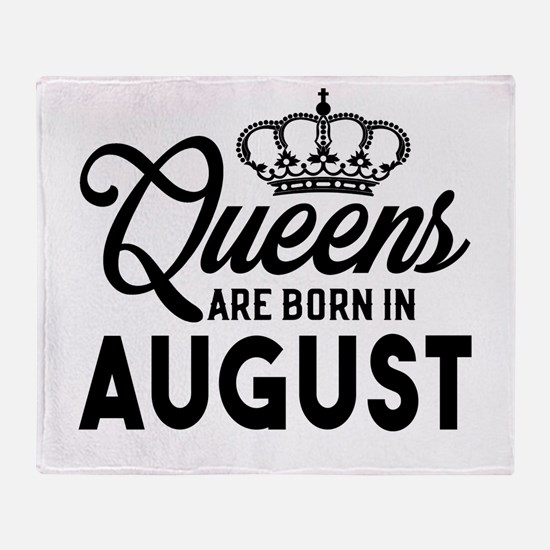 Queens Are Born In August Throw Blanket