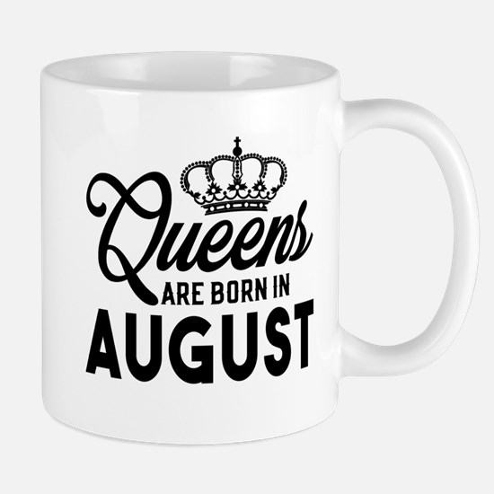 Queens Are Born In August Mugs