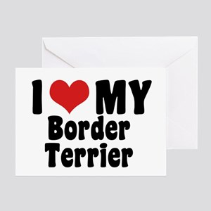 I Love My Border Terrier Greeting Card