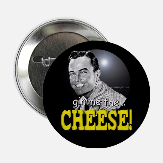 """Gimme the Cheese!... 2.25"""" Button"""